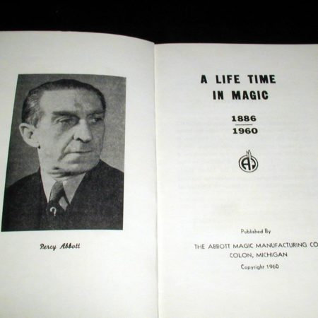 A Lifetime in Magic- 1886-1960 by Percy Abbott