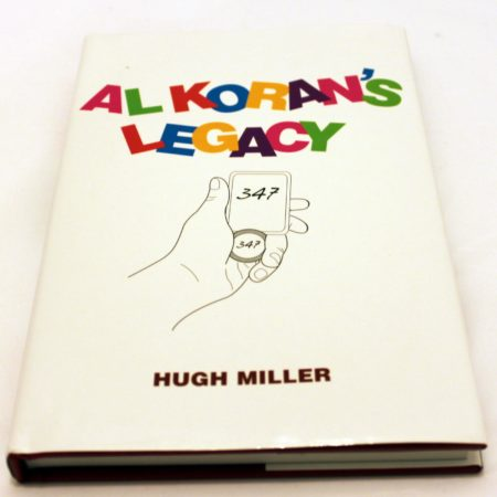 Al Koran's Legacy (Second Edition) by Hugh Miller