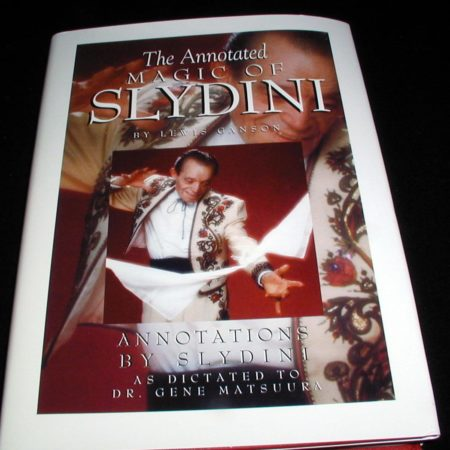 Annotated Magic of Slydini, The by Lewis Ganson, Slydini