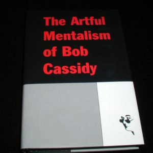 Artful Mentalism of Bob Cassidy, The by Robert Cassidy