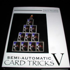 Semi-Automatic Card Tricks Vol. V by Steve Beam