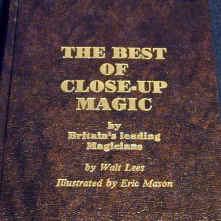 Best of Close-up Magic by Britain's Leading Magicians by Walt Lees