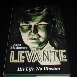 Levant - His Life, No Illusion by Kent Blackmore