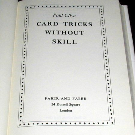 Card Tricks Without Skill by Paul Clive