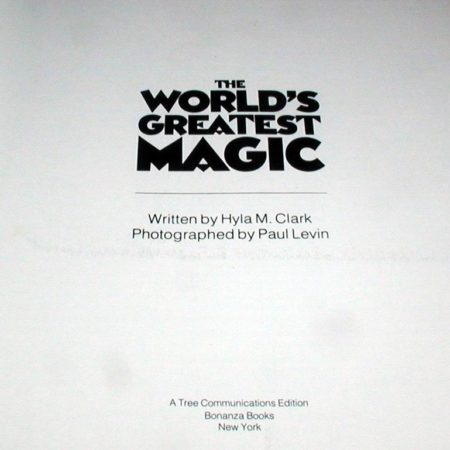 World's Greatest Magic, The by Hyla M. Clark
