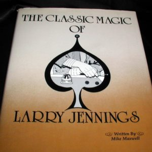 Classic Magic of Larry Jennings, The by Mike Maxwell