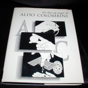 Close-up Magic of Aldo Colombini by Aldo Colombini