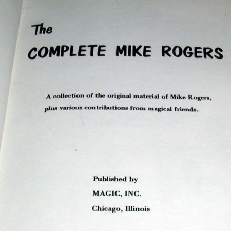 Complete Mike Rogers, The by Mike Rogers