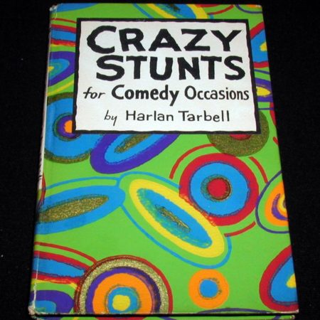Crazy Stunts for Comedy Occasions by Harlan Tarbell