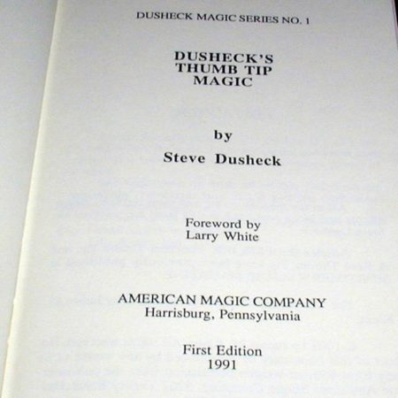 Dusheck's Thumb Tip Magic by Steve Dusheck
