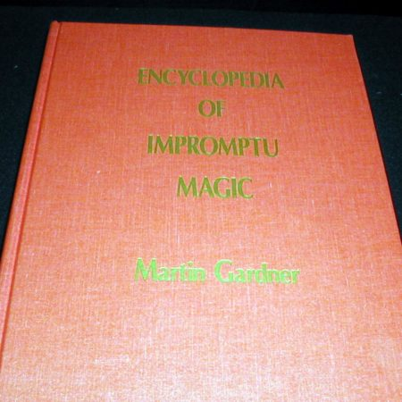 Encyclopedia of Impromptu Magic, The by Martin Gardner