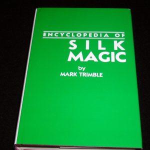 Encyclopedia of Silk Magic -Vol. 4 by Mark Trimble