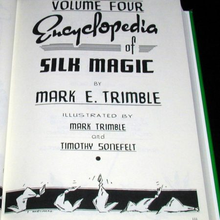 Encyclopedia of Silk Magic -Vol. 4 by Mark Trimble