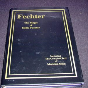 Fechter - The Magic of Eddie Fechter by Jerry Mentzer