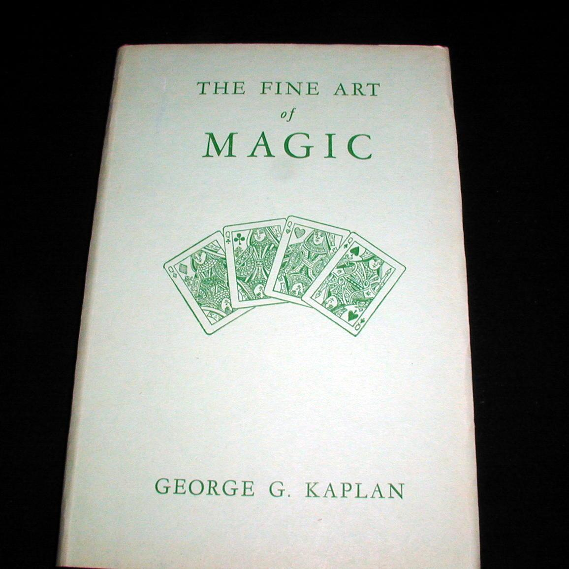 Fine Art of Magic by George G  Kaplan