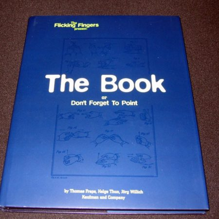 Flicking Fingers Present: The Book by Thomas Fraps, Helge Thun, Jorge Willich
