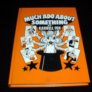 Much Ado About Something by Karrell Fox
