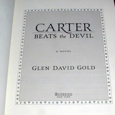 Carter Beats the Devil - A Novel by Glen David Gold