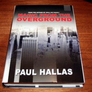 Magic From The Overground by Paul Hallas