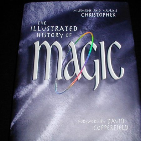 Ilustrated History of Magic (2nd) by Milbourne/ Maurine Christopher