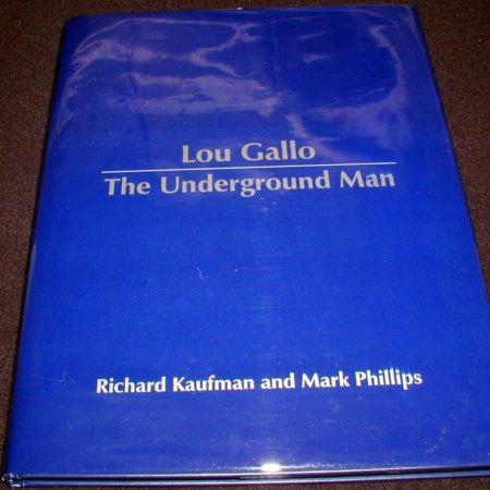 Lou Gallo - The Underground Man by Richard Kaufman, Mark Phillips