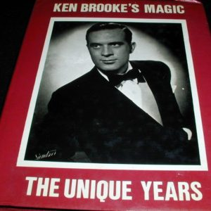 Ken Brooke's Magic The Unique Years by Ken Brooke