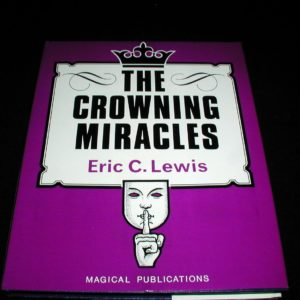 Crowning Miracles, The by Eric C. Lewis