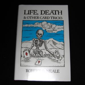 Life, Death, and Other Card Tricks by Robert E. Neale
