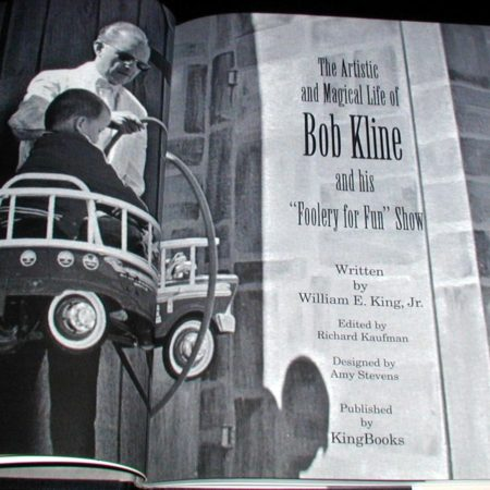 Artistic and Magical Life of Bob Kline, The by William E. King, Jr.
