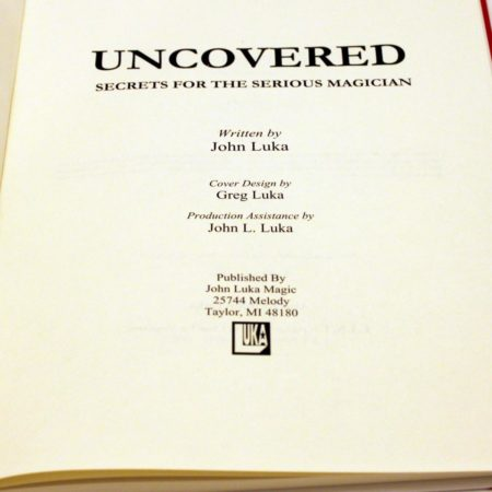 Uncovered - Secrets for the Serious Magician by John Luka