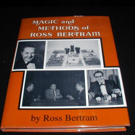 Magic and Methods of Ross Bertram by Ross Bertram