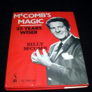 McCombs Magic - 25 Years Wiser by Billy McComb