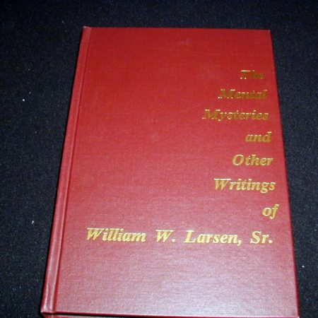 Mental Mysteries ... of William W. Larsen, Sr. by William Larsen Sr.