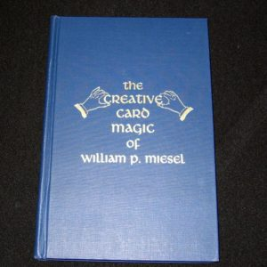 Creative Card Magic of William P. Miesel, The by William P. Miesel