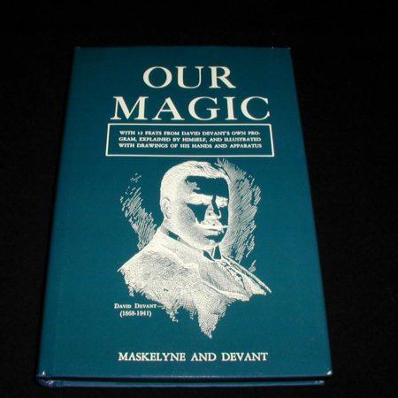 Our Magic by Nevil Maskelyne, David Devant