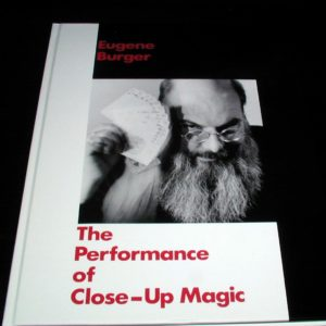 Performance of Close-Up Magic, The by Eugene Burger