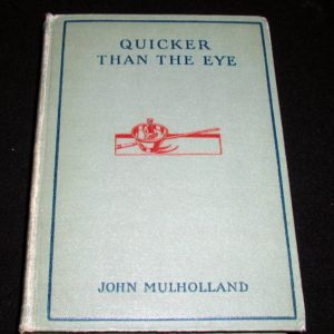 Quicker Than The Eye by John Mulholland