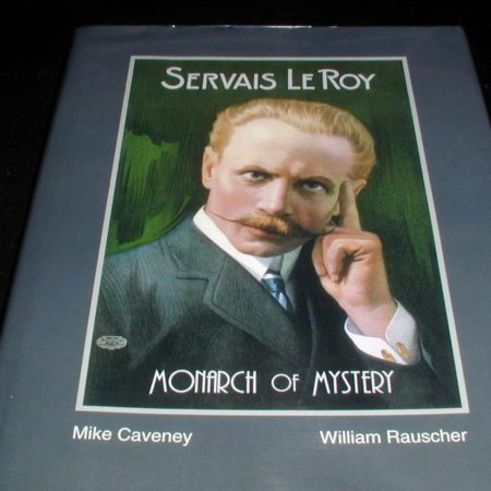 Servais Le Roy by Mike Caveney, William Rauscher