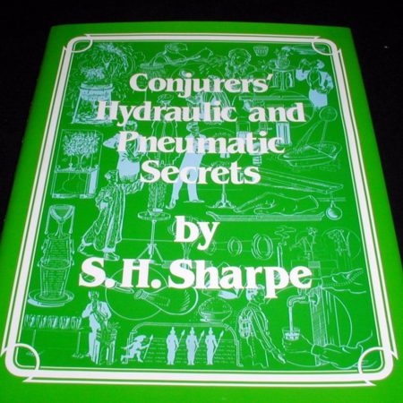 Conjurers' Hydraulic & Pneumagic Secrets by S.H. Sharpe