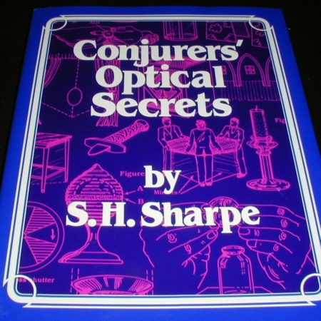 Conjurers' Optical Secrets by S.H. Sharpe
