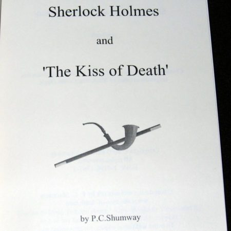 Sherlock Holmes and The Kiss of Death by P.C. Shumway