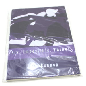 Six. Impossible. Things. by John Bannon