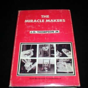 Miracle Makers, The by J.G. Thompson