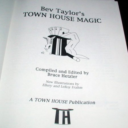Bev Taylor's Town House Magic by Bruce Hetzler
