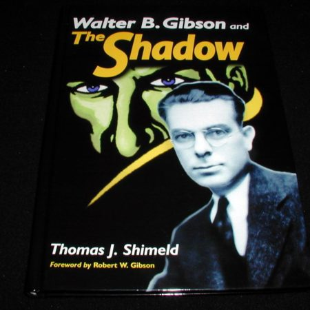 Walter B. Gibson and The Shadow by Thomas J. Shimeld