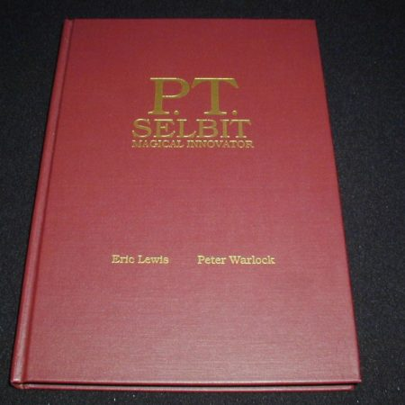 P.T. Selbit Magical Innovator by Eric C. Lewis, Peter Warlock